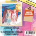 BIBLIA ILUSTRADA + PADRE NUESTRO - PACK di VV.AA.