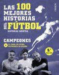 LAS 100 MEJORES HISTORIAS DEL FUTBOL: HISTORIAS INEDITAS di VV.AA.