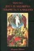 JESUS EL NAZARENO: TERAPEUTA Y KABALISTA de SATZ, MARIO