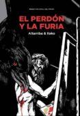EL PERDÓN Y LA FURIA di ALTARRIBA, ANTONIO