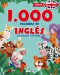 1000 PALABRAS EN INGLES: LOS ANIMALES Y SU MUNDO ( PRIMERAS ENCICLOPEIAS) di VV.AA.