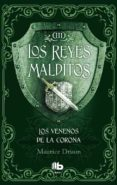 LOS VENENOS DE LA CORONA (LOS REYES MALDITOS III) di DRUON, MAURICE