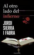 AL OTRO LADO DEL INFIERNO (SERIE HILARIO SOLER 3) de SIERRA I FABRA, JORDI
