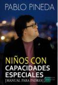 NIÑOS CON CAPACIDADES ESPECIALES: MANUAL PARA PADRES di PINEDA, PABLO
