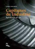 CAPITANES DE INDUSTRIA. EXPLICADOS POR SUS HIJOS di CANOSA, FRANCESC