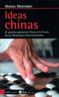 IDEAS CHINAS: EL ASCENSO GLOBAL DE CHINA Y LA TEORÍA DE LAS RELAC IONES INTERNACIONALES di MONTOBBIO, MANUEL
