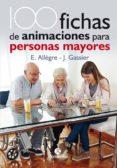 100 FICHAS DE ANIMACIONES PARA PERSONAS MAYORES di ALLOGRE, EVELYNE GASSIER, JACQUELINE