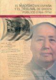 EL MAOISMO EN ESPAÑA Y EL TRIBUNAL DE ORDEN PUBLICO (1964-1976) di ROLDAN BARBERO, HORACIO