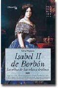 ISABEL II DE BORBON: LA REINA DE LOS TRISTES DESTINOS di MIGUENS, SILVIA