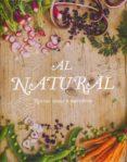 AL NATURAL RECETAS SANAS Y NUTRITIVAS di VV.AA.