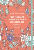 ARTE ANTIESTRES: 100 NUEVAS LÁMINAS PARA COLOREAR di VV.AA.