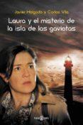 LAURA Y EL MISTERIO DE LA ISLA DE LAS GAVIOTAS di VILA, CARLOS HOLGADO, JAVIER