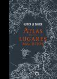 9788408145332 - Le Carrer Olivier: Atlas De Los Lugares Malditos - Libro