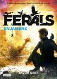 9788408155232 - Grey Jacob: Ferals 2: Enjambre - Libro