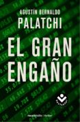 EL GRAN ENGAÑO de PALATCHI, AGUSTIN BERNALDO