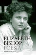 OBRA COMPLETA 1 POESIA di BISHOP, ELIZABETH
