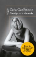 CONTIGO EN LA DISTANCIA (PREMIO ALFAGUARA 2015) di GUELFENBEIN, CARLA