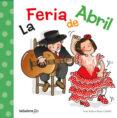 LA FERIA DE ABRIL de NUÑO, FRAN CALAFELL, ROSER