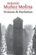 VENTANAS DE MANHATTAN de MUÑOZ MOLINA, ANTONIO