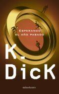 ESPERANDO EL AÑO PASADO de DICK, PHILIP K.