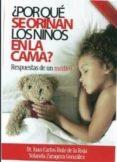 ¿POR QUE SE ORINAN LOS NIÑOS EN LA CAMA? di RUIZ DE LA ROJA, JUAN CARLOS