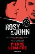 ROSY & JOHN (SERIE CAMILLE VERHOEVEN 3) de LEMAITRE, PIERRE