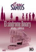 EL SINDROME BOVARY: INFIELES E INFELICES di SANTOS ROIG, MACARENA DE LOS