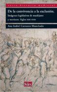 DE LA CONVIVENCIA A LA EXCLUSION: IMAGENES LEGISLATIVAS DE MUDEJA JARES Y MORISCOS S. XIII-XVII de CARRASCO MANCHADO, ANA ISABEL