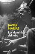 LOS DOMINIOS DEL LOBO de MARIAS, JAVIER