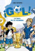 ¡GOL! 10: LA HORA DE LA REVANCHA di GARLANDO, LUIGI