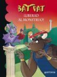 BAT PAT 28: ¡LIBERTAD AL MONSTRUO! di VV.AA