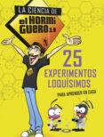 LA CIENCIA DE EL HORMIGUERO 3.0: 25 EXPERIMENTOS LOQUISIMOS PARA APRENDER EN CASA di VV.AA.