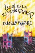¿QUÉ ES LA ESCENOGRAFÍA? di HOWARD, PAMELA