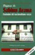 PAGINAS DE SABINO ARANA: FUNDADOR DEL NACIONALISMO VASCO di ARANA, SABINO
