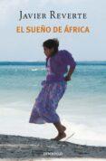 EL SUEÑO DE AFRICA de REVERTE, JAVIER