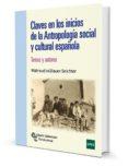 CLAVES EN LOS INICIOS DE LA ANTROPOLOGIA SOCIAL Y CULTURAL ESPAÑOLA di MÜLLAUER-SEICHTER, WALTRAUD