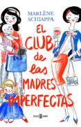 EL CLUB DE LAS MADRES IMPERFECTAS di SCHIAPPA, MARLENE