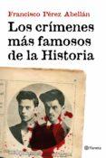 9788408152033 - Perez Abellan Francisco: Los Crimenes Mas Famosos De La Historia - Libro