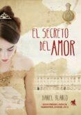 EL SECRETO DEL AMOR (PREMIO JAEN DE NOVELA JUVENIL 2012) di BLANCO, DANIEL