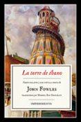 LA TORRE DE EBANO di FOWLES, JOHN