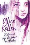 9788417180133 - Kellen Alice: El Día Que Dejó De Nevar En Alaska (ebook) - Libro