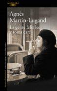 LA GENTE FELIZ LEE Y TOMA CAFE di MARTIN-LUGAND, AGNES