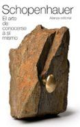 SCHOPENHAUER: EL ARTE DE CONOCERSE A SI MISMO de SCHOPENHAUER, ARTHUR