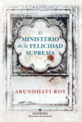EL MINISTERIO DE LA FELICIDAD SUPREMA di ROY, ARUNDHATI