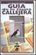 GUIA DE LA FAUNA CALLEJERA di DOMINGUEZ, LUIS MIGUEL
