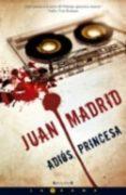 ADIOS, PRINCESA de MADRID, JUAN