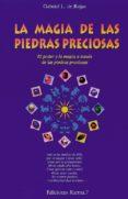 LA MAGIA DE LAS PIEDRAS PRECIOSAS di LOPEZ DE ROJAS, GABRIEL