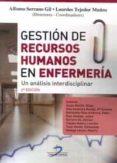 GESTION DE RECURSOS HUMANOS EN ENFERMERIA (NUEVA EDICION): UN ANALISIS INTERDISCIPLINAR di SERRANO GIL, ALFONSO