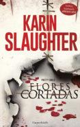 FLORES CORTADAS di SLAUGHTER, KARIN