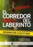 EL CORREDOR DEL LABERINTO: INFORMACION CLASIFICADA de DASHNER, JAMES